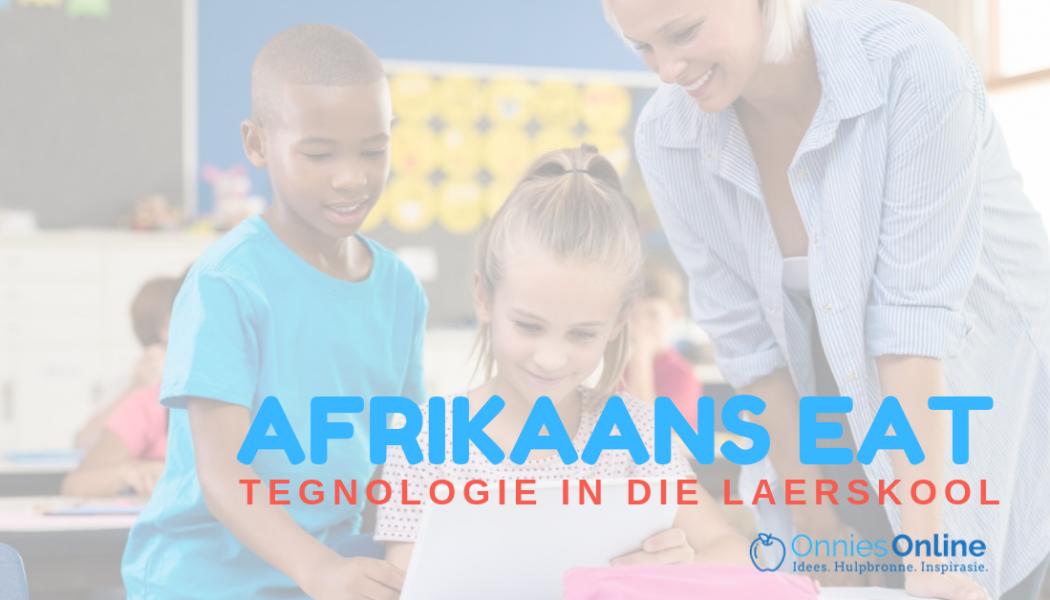 Hoe ek (in matigheid) tegnologie in my Afrikaans EAT-klas gebruik