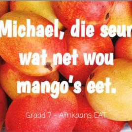 Michael, die seun wat net wou mango's eet.
