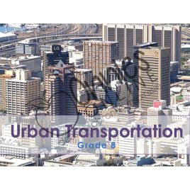 Grade 8 – Urban Transportation