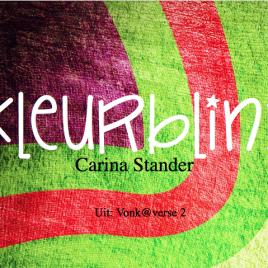 Kleurblind – Carina Stander (Poësie)