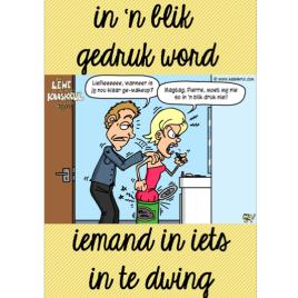 Idioom: In 'n blik gedruk word
