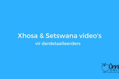 Xhosa en Setswana video's vir derdetaalleerders
